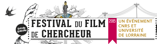 Festival du film de chercheur - Nancy - Edition 2015 - Nancy